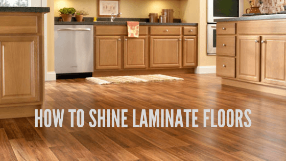 4 Tips to Keep Your Laminate Flooring Shiny and Bright
